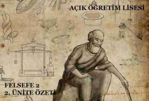 AÖL FELSEFE 2 – 2. ÜNİTE ÖZETİ