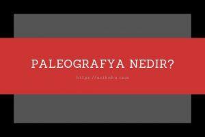 Paleografya ne demek?