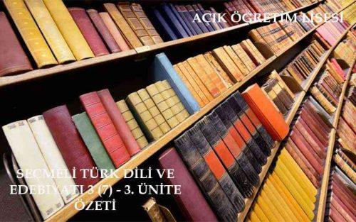 AÖL Seçmeli Türk Dili ve Edebiyatı 3 – 1 ve 2. Ünite Özeti