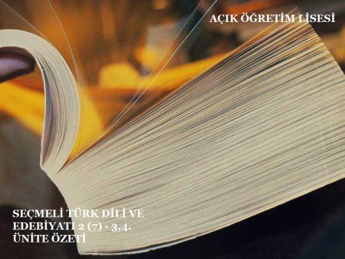 AÖL SEÇMELİ TÜRK DİLİ VE EDEBİYATI 2 (6) – 3,4. ÜNİTE ÖZETİ