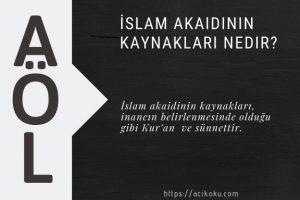 İslam Akaidinin Kaynakları nedir?