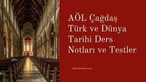 Açık Lise Çağdaş Türk ve Dünya Tarihi Ders Notları ve Testler