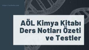 Açık Öğretim Lisesi Kimya Kitabı Ders Notları Özeti ve Testler