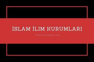 İslam İlim Kurumları