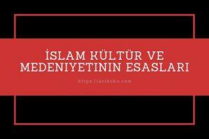 İslam Kültür ve Medeniyetinin Esasları