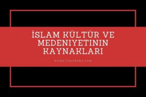 İslam Kültür ve Medeniyetinin Kaynakları