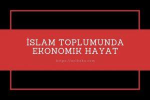 İslam Toplumunda Ekonomik Hayat