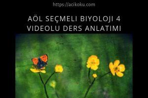 AÖL Seçmeli Biyoloji 4 Videolu Ders Anlatımı
