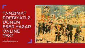 Tanzimat Edebiyatı 2. Dönem Eser Yazar Soru Cevap