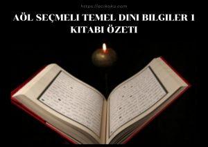 Açık Lise AÖL Seçmeli Temel Dini Bilgiler 1 Kitabı Ders Notları