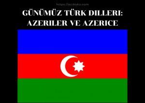 Günümüz Türk Dilleri Azeriler ve Azerice