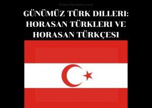 Günümüz Türk Dilleri: Horasan Türkleri ve Horasan Türkçesi
