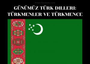 Günümüz Türk Dilleri: Türkmenler ve Türkmence
