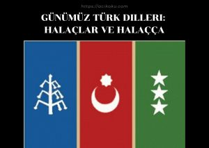 Günümüz Türk Dilleri: Halaçlar ve Halaçça