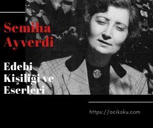 Semiha Ayverdi Edebi Kişiliği ve Eserleri