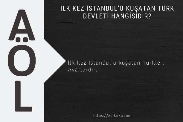 İlk kez İstanbul'u kuşatan Türk Devleti hangisidir?