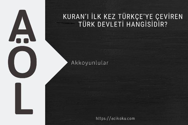 Kuran'ı ilk kez Türkçe'ye çeviren Türk Devleti hangisidir?