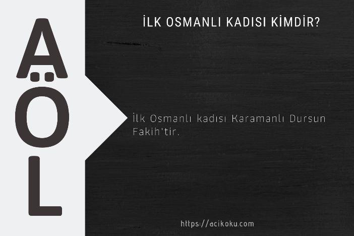 İlk Osmanlı kadısı kimdir?