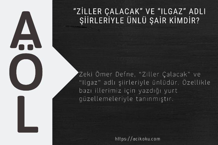 """""""Ziller Çalacak"""" ve """"Ilgaz"""" adlı şiirleriyle ünlü şair kimdir?"""