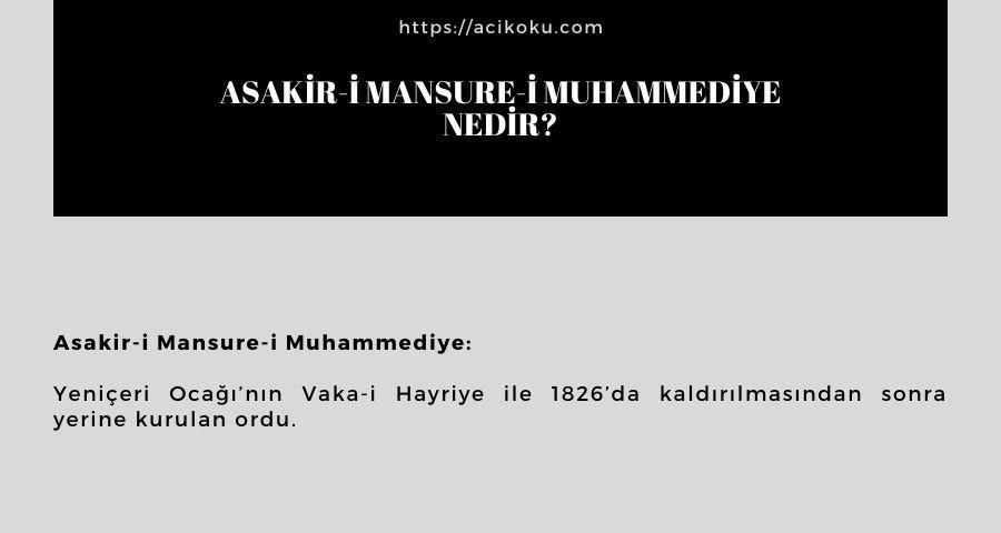 Asakir-i Mansure-i Muhammediye nedir?