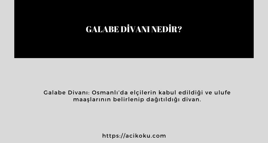 Galabe Divanı nedir?