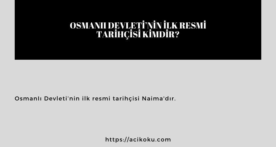 OsmanIı Devleti'nin ilk resmi tarihçisi kimdir?