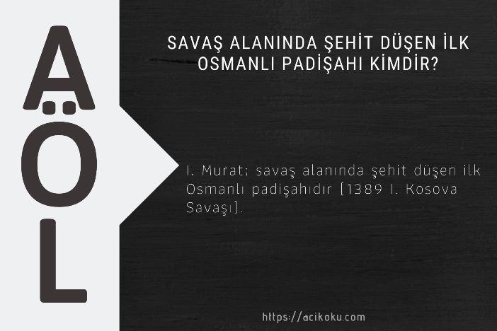 Savaş alanında şehit düşen ilk Osmanlı padişahı kimdir?
