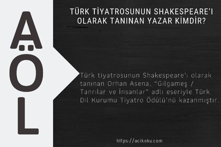 Türk tiyatrosunun Shakespeare'ı olarak tanınan yazar kimdir?