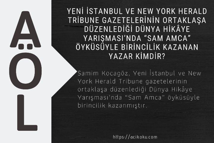 """Yeni İstanbul ve New York Herald Tribune gazetelerinin ortaklaşa düzenlediği Dünya Hikâye Yarışması'nda """"Sam Amca"""" öyküsüyle birincilik kazanan yazar kimdir?"""