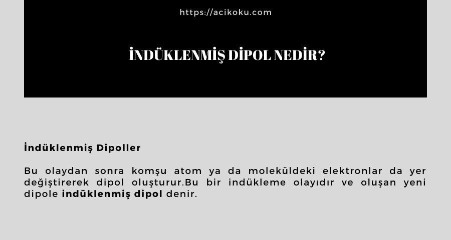 İndüklenmiş Dipol Nedir?