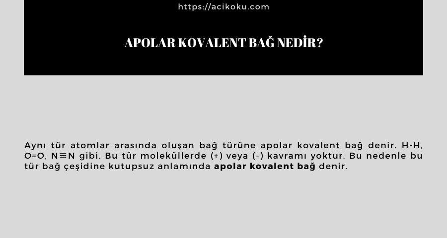 Apolar kovalent bağ nedir?