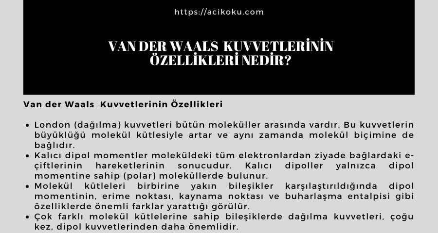 Van der Waals  Kuvvetlerinin Özellikleri Nedir?
